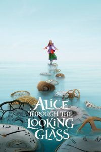 "Poster for the movie ""Alice Through the Looking Glass"""