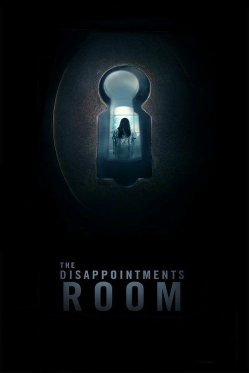 """Poster for the movie """"The Disappointments Room"""""""