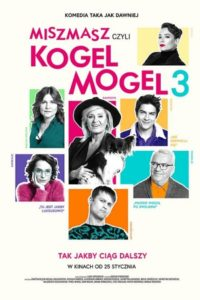 "Poster for the movie ""Miszmasz, czyli Kogel Mogel 3"""